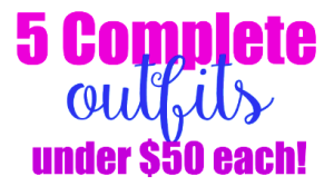 5 complete women's outfits for $50 each!