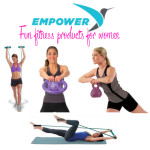 Empower Fitness Products for Women – Be Healthy, Be Active, Be Strong!
