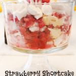 Day 1: Strawberry Shortcake Trifle Surprise Recipe [#12DaysOf Mother's Day]