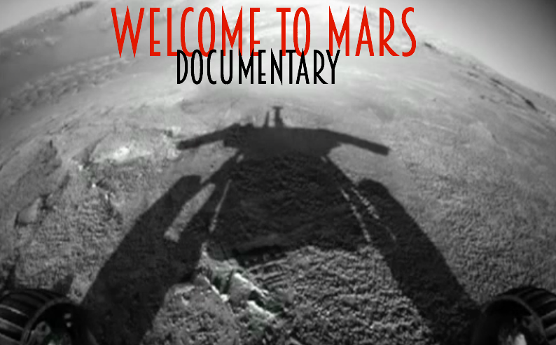 Welcome to Mars Documentary