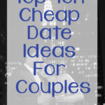 Top Ten Cheap Date Ideas for Couples