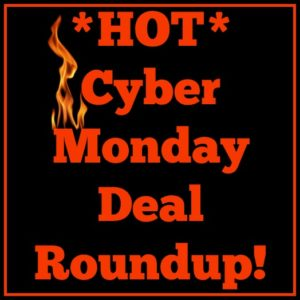 *HOT* Cyber Monday Deal Roundup!