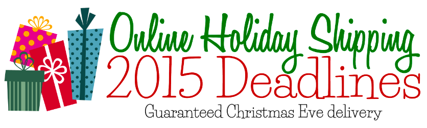 2015 Online Holiday Shipping Deadlines