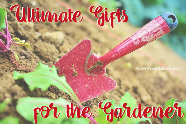 Ultimate Gifts for the Gardener
