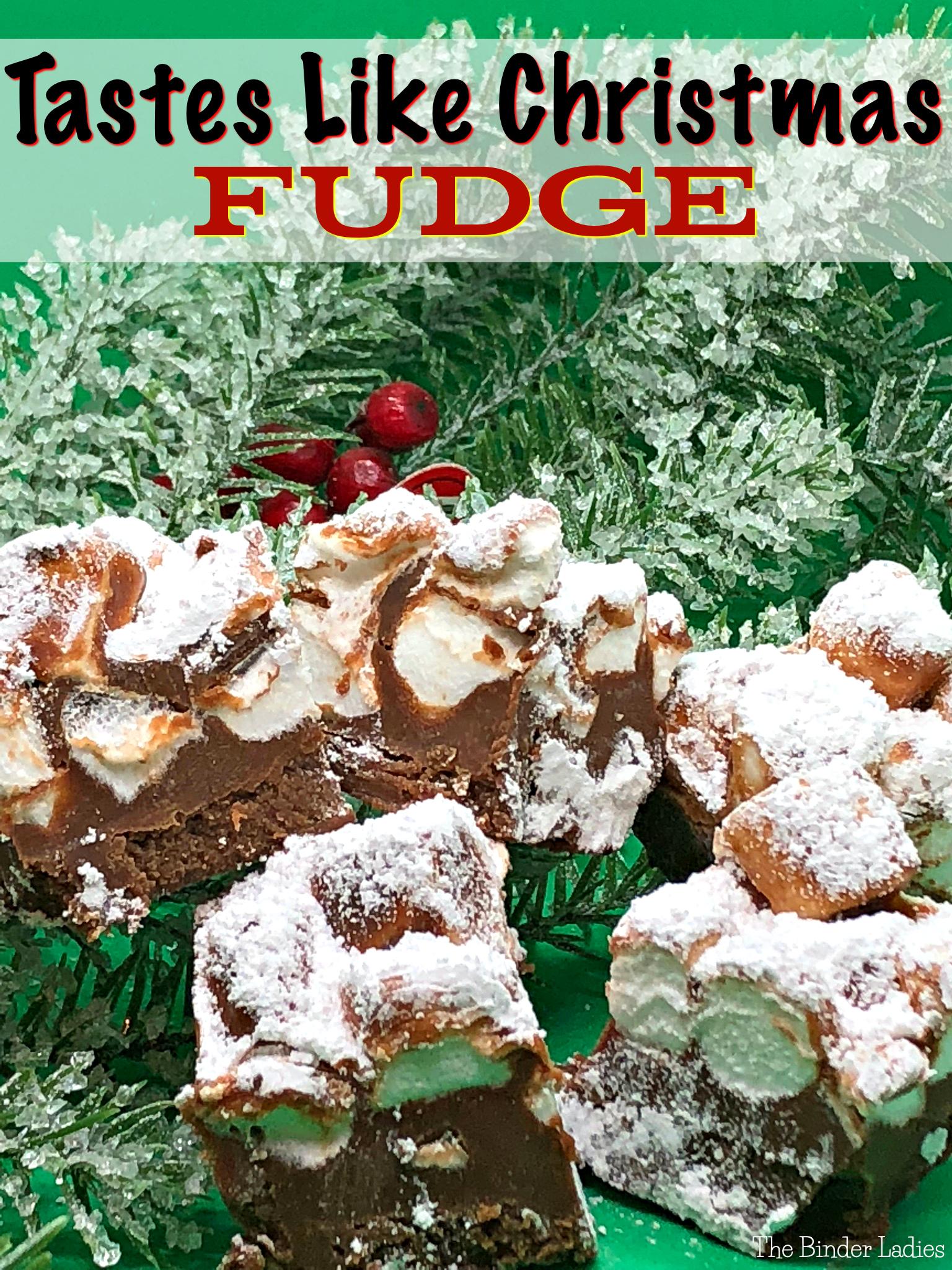 Tastes Like Christmas Fudge